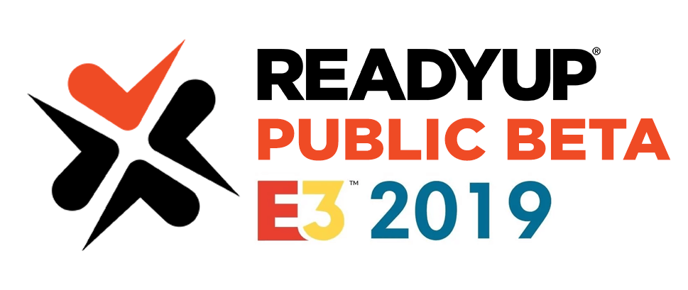 ReadyUp at E3 2019 – Full Event Recap