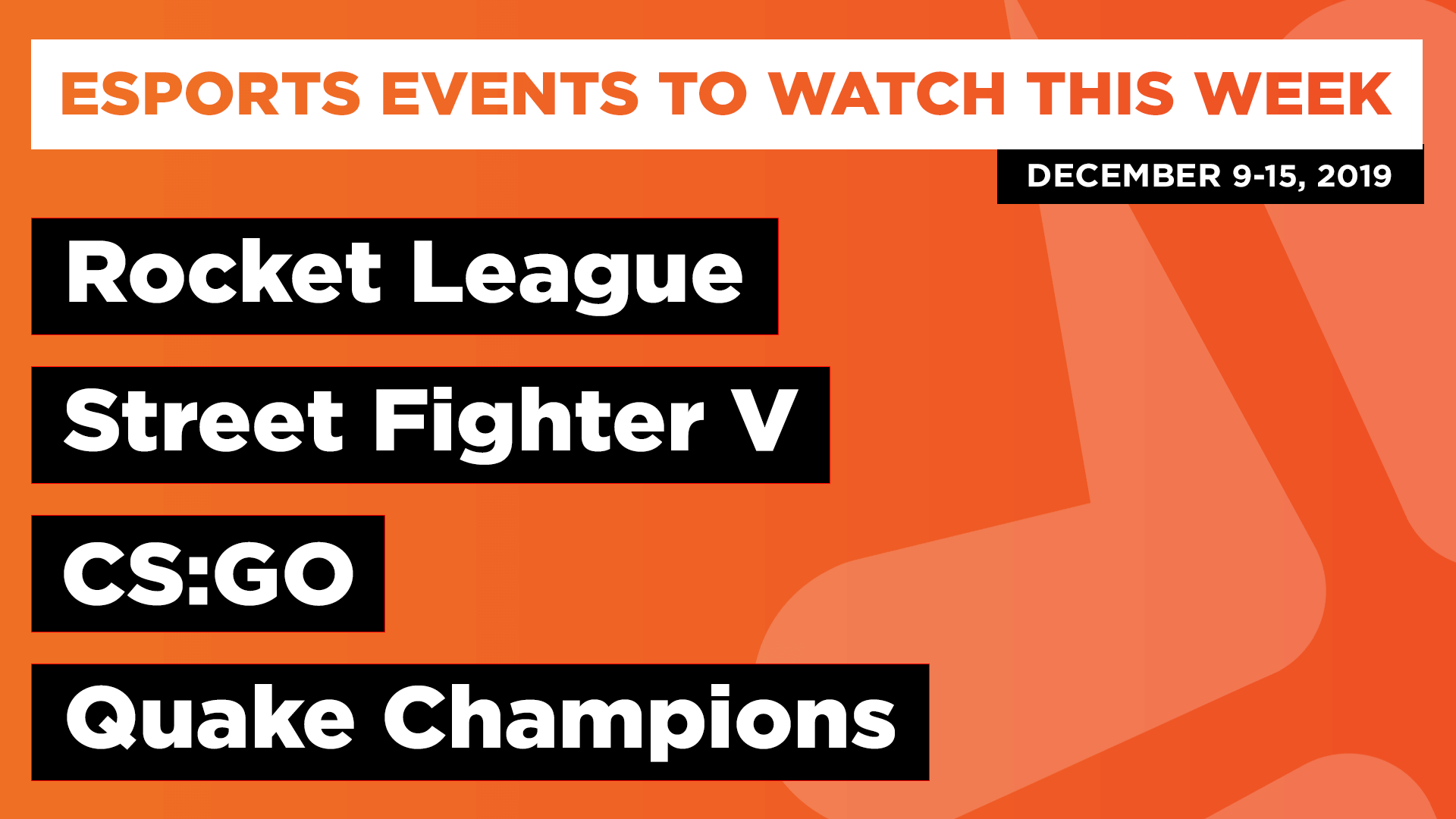 Esports Events to Watch This Week (Dec 9-15, 2019)